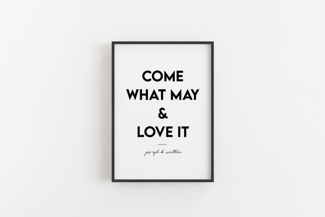 LDS Wall Quote Come What May and Love It